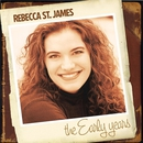 The Early Years/Rebecca St. James