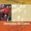 Eu Sou O Samba - Demônios Da Garoa/Demonios Da Garoa