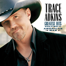 American Man, Greatest Hits Volume II/Trace Adkins