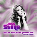 Tell Me What We're Gonna Do Now/Joss Stone