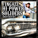 Smoothed Out/Fingazz featuring Hi-Power Soliders
