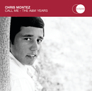 Call Me - The A&M Years/Chris Montez
