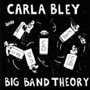 Big Band Theory/Carla Bley