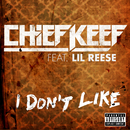 I Don't Like (feat. Lil Reese)/Chief Keef
