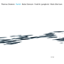 THOMAS STRONEN/PARIS/Thomas Strønen, Bobo Stenson, Fredrik Ljungkvist, Mats Eilertsen