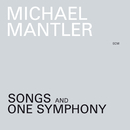 Songs And One Symphony/Michael Mantler, Mona Larsen, The Chamber Music and Songs Ensemble, Peter Rundel, Radio Sinfonie Orchester Frankfurt
