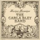 Musique Mecanique/The Carla Bley Band