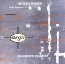 Michael Nyman: String Quartets Nos.1-3/Balanescu Quartet