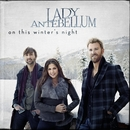 On This Winter's Night/Lady Antebellum