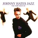 The Very Best Of Johnny Hates Jazz/Johnny Hates Jazz