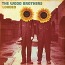 Loaded/The Wood Brothers