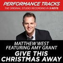 Give This Christmas Away (Performance Tracks) - EP/Matthew West