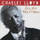 CHARLES LLOYD/ALL MY/Charles Lloyd