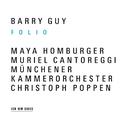 バリー・ガイ:FOLIO/ガイ ホ/Barry Guy, Maya Homburger, Muriel Cantoreggi, Christoph Poppen, Münchener Kammerorchester