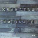 Matinale/Krakatau