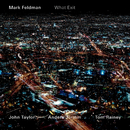 MARK FELDMAN/WHAT EX/Mark Feldman