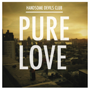 Handsome Devils Club/Pure Love
