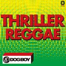 スリラー・レゲエ/DJ DOGBOY