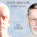 S.SWALLOW R.CREELEY//Steve Swallow, Robert Creeley, Steve Kuhn, Cikada String Quartet