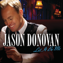 Let It Be Me/Jason Donovan