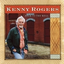Back to the Well/Kenny Rogers