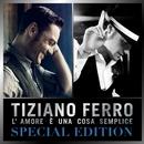 L'amore è una cosa semplice (Special Edition)/Tiziano Ferro