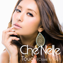 Touch (Close To You)/Che'Nelle