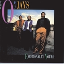 Emotionally Yours/The O'JAYS