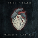 Black Gives Way To Blue/Alice In Chains