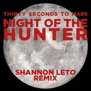 Night of the Hunter (Shannon Leto Remix)/THIRTY SECONDS TO MARS