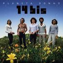 Planeta Sonho (Best Of)/14 Bis