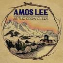 As The Crow Flies/Amos Lee