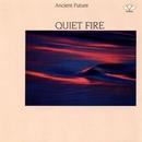 Quiet Fire/Ancient Future