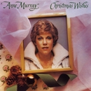 Christmas Wishes/Anne Murray