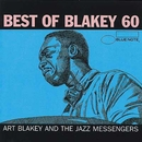 Blakey 60 - Best of Art Blakey (International Only)/Art Blakey
