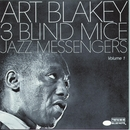 Three Blind Mice Vol. 1/Art Blakey & The Jazz Messengers