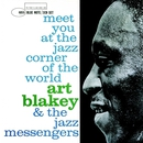 Meet You At The Jazz Corner Of The World/Art Blakey & The Jazz Messengers