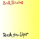 Rock For Light/Bad Brains