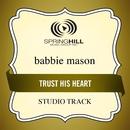 Trust His Heart (Studio Track)/Babbie Mason