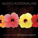 Live From Hawaii...The Farewell Concert/Audio Adrenaline