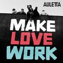 Make Love Work/Auletta