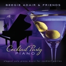 Cocktail Party Piano: Elegant Solo Piano Music for Cocktail Parties/Beegie Adair