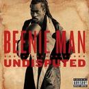 Undisputed/Beenie Man