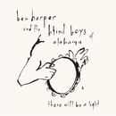 There Will Be A Light/Ben Harper