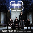 Beta Male Fairytales/Ben's Brother