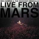 Live From Mars/Ben Harper And The Innocent Criminals