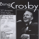 50th Anniversary Concert At The London Palladium/Bing Crosby