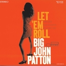 Let 'Em Roll/John Patton (Big)