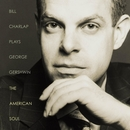 Plays George Gershwin: The American Soul/Bill Charlap