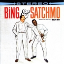Bing & Satchmo/Bing Crosby & Louis Armstrong